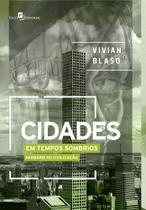 Cidades em tempos sombrios - barbarie ou civilizacao - Paco ed
