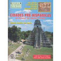 Cidades Pré-hispânicas - Do México e da América Central - Col. A Vida no Tempo - Atual -