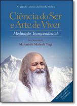 Ciência do Ser e Arte de Viver: Meditação Transcendental - Gryphus