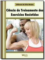 Ciencia do treinamento dos exercicios resistidos - Phorte -