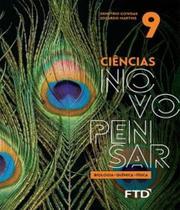 Ciencias novo pensar - biologia, fisica e quimica - 9 ano - ef ii - 02 ed - Ftd