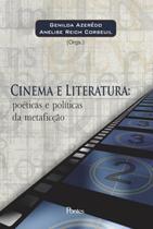Cinema e literatura - poetica e politicas da metaficcao - Pontes editores -