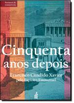 Cinquenta Anos Depois - Coleção Romances de Emmanuel - Feb