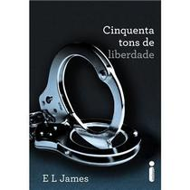 Cinquenta Tons de Liberdade - E. L. James - Intrinseca