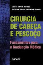 Cirurgia de cabeca e pescoco - fundamentos para a graduacao medica - Sarvier Editora De Livros Medicos Ltda
