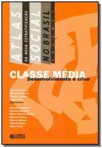Classe media desenvolvimento e crise: atlas da nov - Cortez
