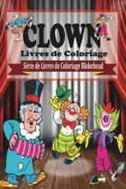 Clowns  Livres de Coloriage - Blurb -