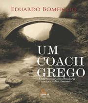 Coach Grego, Um - Lideranca Acolhedora E Autoconhecimento - Besourobox