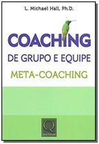 Coaching de grupo e equipe: meta-coaching - Qualitymark -