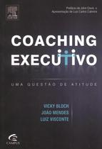 Coaching executivo  - uma questao de atitude - Campus tecnico (elsevier)