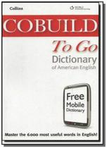 Cobuild to go dictionary of american english - Cengage -