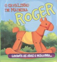 Col. Esconde-Esconde (Brinquedo): Roger-O Cavalinh - Cms Editora Ltda