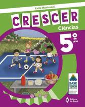 Coleção Crescer - Ciências - 5º Ano - Editora do brasil -