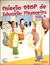 Coleção Dsop de Educação Financeira - 2º ano do ensino fundamental -