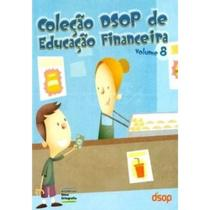 Coleçao Dsop de Educaçao Financeira, 5º ano do ensino fundamental - V.8 -