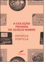 Coleção Privada de Acácio Nobre, A - Dublinense