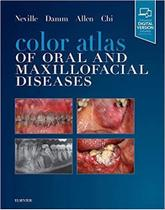 Color Atlas Of Oral And Maxillofacial Diseases - Elsevier (import)