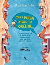 COM A PULGA ATRAS DA ORELHA... 2ª EDICAO - Salamandra Literatura (Moderna)