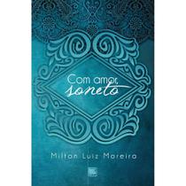 Com amor, soneto - Scortecci Editora -