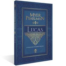 Comentário Bíblico Lucas  Myer Pearlman CPAD -