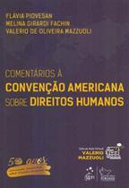 Comentários à Convenção Americana Sobre Direitos Humanos - Forense