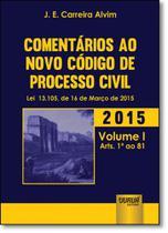 Comentários ao Novo Código de Processo Civil: Lei 13.105, de 16 de Março de 2015 - Vol.1 - Arts. 1º ao 81 - Jurua