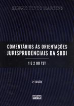 Comentários Às Orientações Jurisprudenciais da Sbdi - 1 e 2 do Tst - 3ª Ed. - 2012 - Atlas -