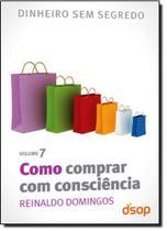 Como Comprar com Consciência - Vol.7 - Dsop