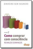Como comprar com consciencia - vol.7 - Dsop
