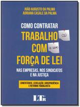 Como Contratar Trab.com Forca de Lei - 01Ed/17 - Ltr editora -