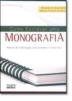 Como Escrever Uma Monografia: Manual de Elaboração Com Exemplos e Exercícios - Atlas