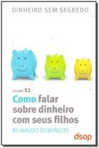 Como Falar Sobre Dinheiro Com Seus Filhos - Vol.11 - Dsop educacao financeira -