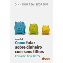 Como Falar Sobre Dinheiro Com Seus Filhos - Vol.11 - Dsop