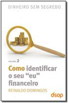 Como Identificar o Seu Eu Financeiro - Vol. 2 - Dsop educacao financeira