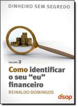Como Identificar o Seu eu Financeiro - Vol.2 - Dsop