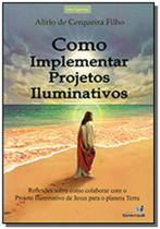 Como implementar projetos iluminativos - Espiritizar