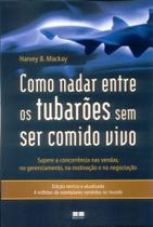 Como Nadar Entre Os Tubaroes Sem Ser Comido Vivo - Best Seller -