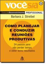 Como Planejar e Conduzir Reuniões Produtivas - Vol. 14 - Coleção Você S/a - Sextante -