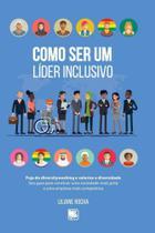 Como Ser Um Líder Inclusivo - Scortecci _ Editora - Scortecci Editora
