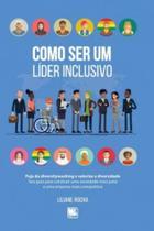Como ser um líder inclusivo - Scortecci _ Editora