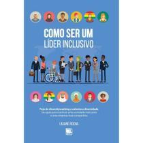 Como ser um líder inclusivo - Scortecci Editora -