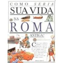 Como Seria Sua Vida na Roma Antiga? - Scipione -