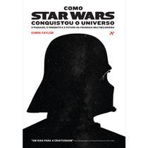 Como Star Wars conquistou o universo: O passado, presente e o futuro da franquia multibilionária - Aleph