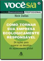Como Tornar sua Empresa Ecologicamente Responsável - Vol. 15 - Coleção Você S A - Sextante -
