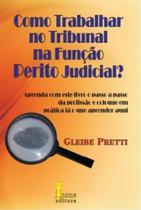 Como Trabalhar no Tribunal na Função Perito Judicial - Icone editora - - Ícone