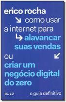 Como Usar a Internet Para Alavancar Suas Vendas ou Criar um Negócio Digital do Zero - Buzz