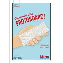 Como usar uma protoboard! - Novatec -