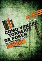 Como Vencer Torneios de Poker: Uma Mão de Cada Vez - Vol. 2 - RAISE