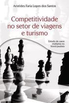 Competitividade no setor de viagens e turismo - Scortecci Editora