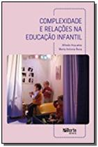 Complexidade e relacoes na educacao infantil - Phorte -